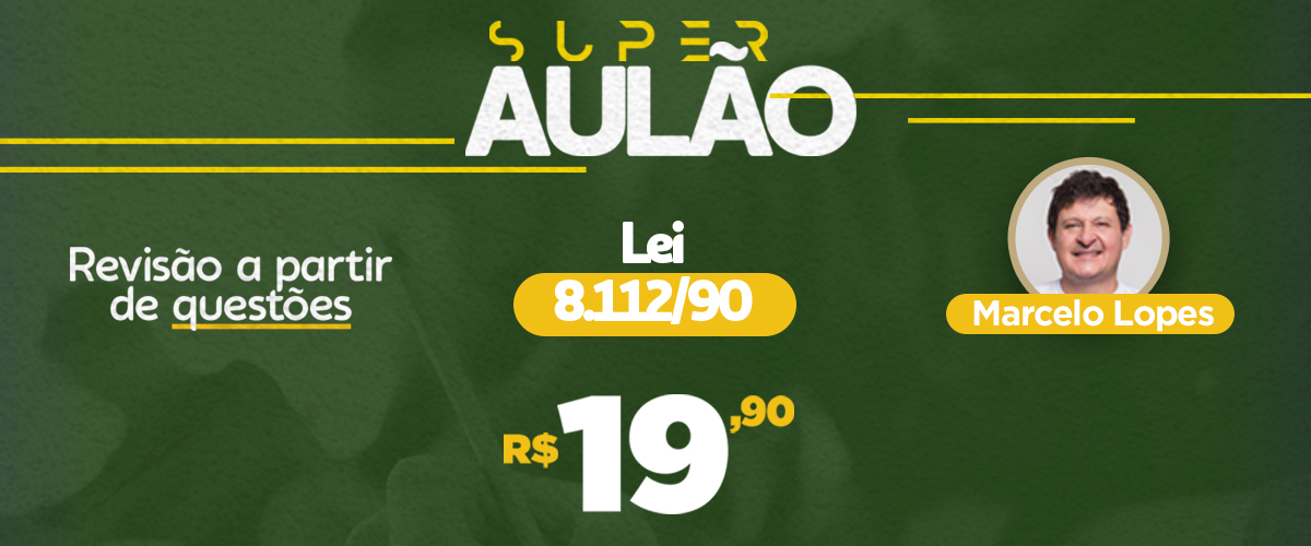 Super Aulão - Lei 8.112/90 - Prof. Marcelo Lopes