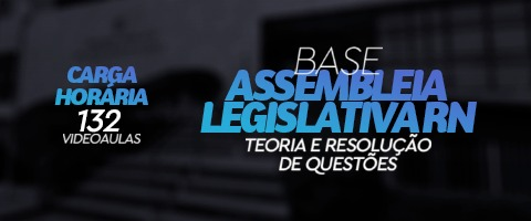 Turma Base - Assembleia Legislativa do RN